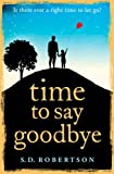Time to Say Goodbye: a heartbreaking novel about a father's love for his daughter