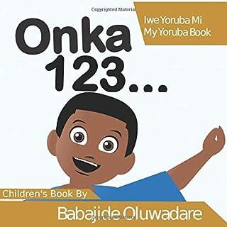 Onka 123...: Iwe Yoruba Mi (My Yoruba Book)