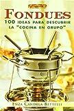 "Fondues. 100 Ideas Para Descubrir La ""Cocina En Grupo"" (Cocina (drac))"