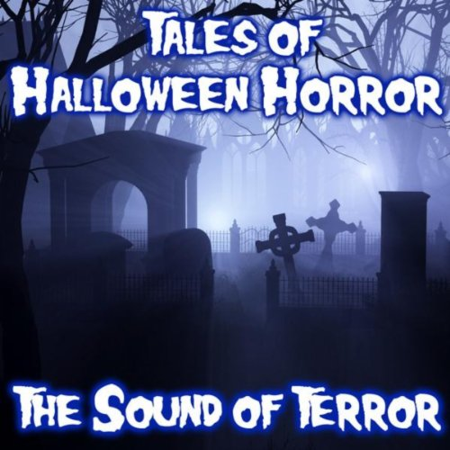Tales of Halloween Horror - The Sound of Terror (Tales Halloween-soundtrack Of)