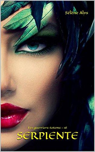 Serpiente (Les guerriers-totems t. 16) par Sélène Alys