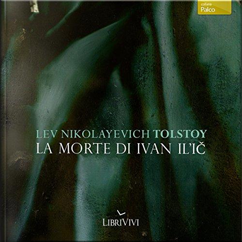 La morte di Ivan Il'ič | Lev Tolstoj
