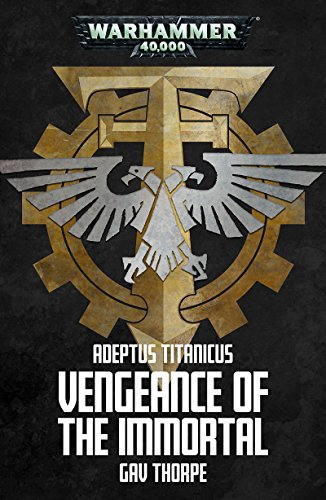 Vengeance of the Immortal (Adeptus Titanicus)
