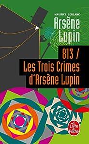 813 les trois crimes d'Arsène Lupin : Arsène Lupin (Policiers t. 4
