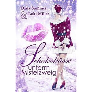 Schokoküsse unterm Mistelzweig: Ein Weihnachtsroman (German Edition)