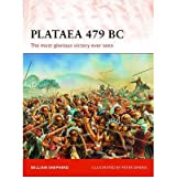 [( Plataea 479 BC: The Most Glorious Victory Ever Seen )] [by: William Shepherd] [Jan-2012]