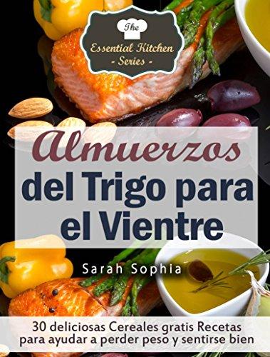 Almuerzos del Trigo para el Vientre eBook: Sarah Sophia ...