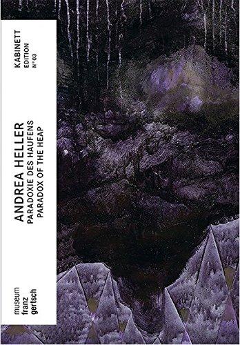 Andrea Heller - Paradoxie des Haufens (Kabinett Edition / museum franz gertsch) -