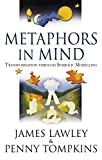 Metaphors in Mind: Transformation through Symbolic Modelling