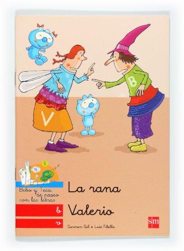 La Rana Valerio: B, V: