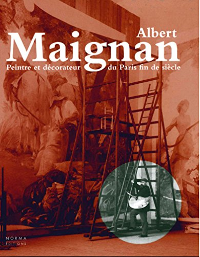 Albert Maignan : Peintre et dcorateur du Paris fin de sicle