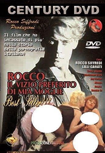 Rocco Il Vizio Preferito Di Mia Moglie (Rocco Siffredi Produzioni)