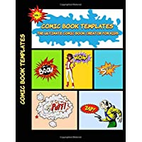 Comic Book Templates: The Ultimate Comic Book Creator For Kids: Volume 1 (Create Your Own Comic Books)