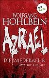 Azrael - Die Wiederkehr von Wolfgang Hohlbein