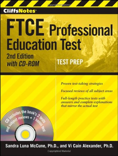 CliffsNotes FTCE Professional Education Test withCD-ROM, 2nd Edition (CliffsNotes (Paperback)) (Ftce Professional Education Test)