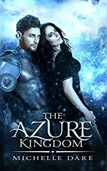 The Azure Kingdom (The Iridescent Realm Book 1) by [Dare, Michelle]