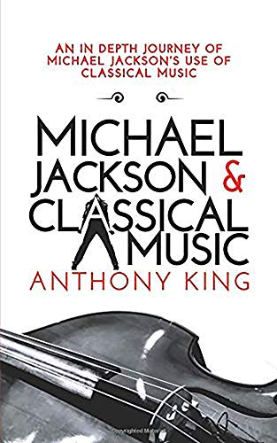 Michael Jackson and Classical Music par Anthony King