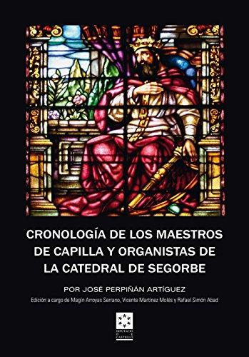 CRONOLOGIA DE LOS MAESTROS DE CAPILLA Y ORGANISTAS DE LA CATEDRAL DE SEGORBE. EDICION A CARGO DE M. ARROYAS SERRANO, V. por J. PERPIÑAN ARTIGUEZ