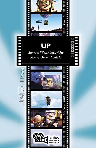 Up (Up), Pete Docter (2009) (Guías para ver y analizar nº 57) por Samuel Viñolo Locuviche