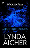 Shattered Bonds: Book Seven of Wicked Play (English Edition)