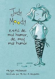 Judy Moody está de mal humor, de muy mal humor par Megan Mcdonald