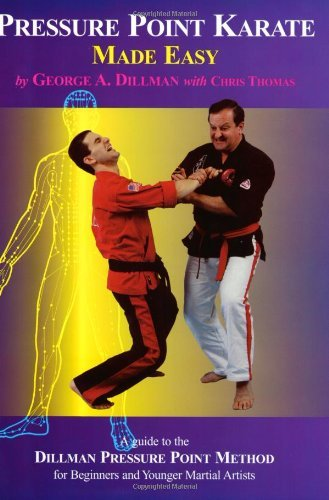 Pressure Point Karate Made Easy by George A. Dillman (1-Jun-1999) Paperback
