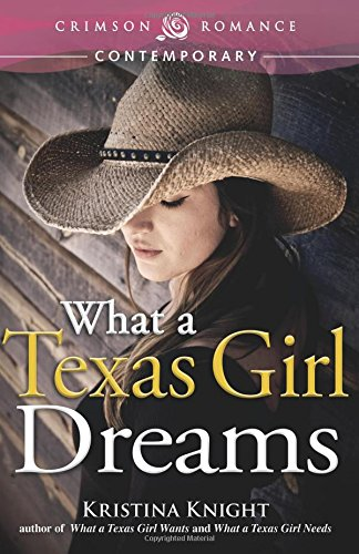 What A Texas Girl Dreams (Texas Wishes)