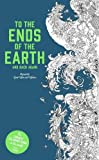 To the Ends of the Earth and Back Again: The Longest Colouring Book in the World (Colouring Books)