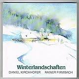 Winterlandschaften - Daniel Kirchhofer