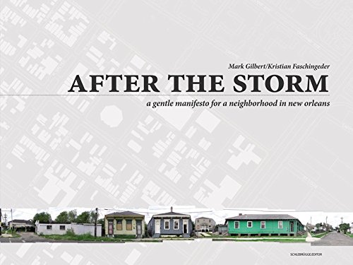 After the Storm: A Gentle Manifesto for a Neighborhood in New Orleans