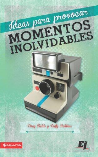 Ideas para provocar momentos inolvidables: Para hacer hablar y ...