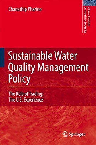 [(Sustainable Water Quality Management Policy : The Role of Trading, the U.S. Experience)] [By (author) C. Pharino] published on (May, 2007)