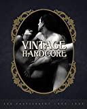Vintage Hardcore: XXX Photography 1900-1960 -