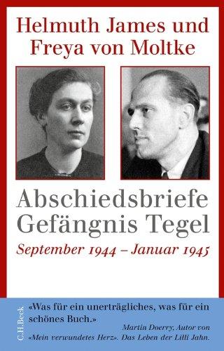 Abschiedsbriefe Gefängnis Tegel: September 1944 - Januar 1945