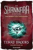 Die Shannara-Chroniken: Die Erben von Shannara 1 - Heldensuche: Roman