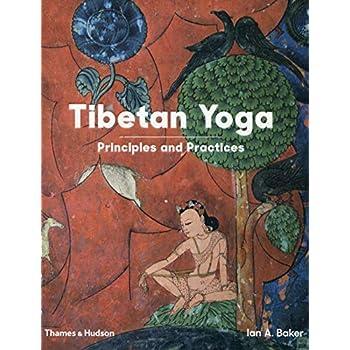 Tibetan yoga : Principles and Practices