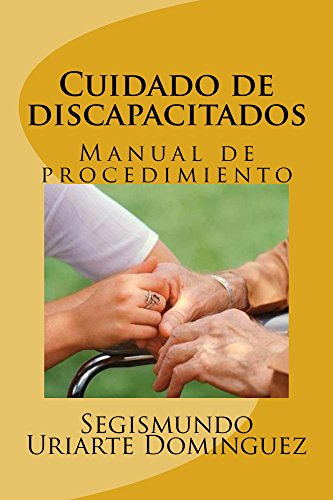 Cuidado de discapacitados: Manual de procedimiento por Segismundo Dominguez