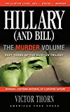 Hillary (And Bill) The Murder Volume: Part Three of the Clinton Trilogy by Victor Thorn (English Edition)