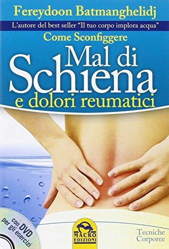 Come sconfiggere mal di schiena e dolori reumatici