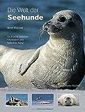 Die Welt der Seehunde: Ein Porträt zwischen Faszination und bedrohter Natur (Edition Ostfriesland Magazin)