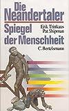 Die Neandertaler, Spiegel der Menschheit - Erik Trinkaus