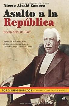 Asalto a la republica - enero-abril de 1936 (Historia Del Siglo Xx) de [Vv., Aa.]