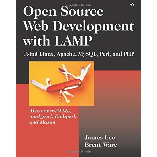 Open Source Development with LAMP: Using Linux, Apache, MySQL, Perl, and PHP by James Lee (2002-12-17)