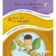 Juan y las habichuelas mágicas/ Jack and the Beanstalk: Colección Cuentos de Siempre Bilingües con CD interactivo. Classic Bilingual Stories collection with interactive CD