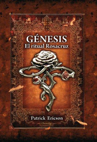 Génesis. El ritual Rosacruz por Patrick Ericson