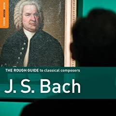 The Rough Guide To J.S. Bach