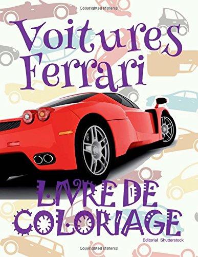 ✌ Voitures Ferrari ✎ Album Coloriage Voitures ✎ Livre de Coloriage 5 ans ✍ Livre de Coloriage enfant 5 ans: ✎ Cars ... Book 2018 ~ Album Coloriage Voitures ✍ par Kids Creative France