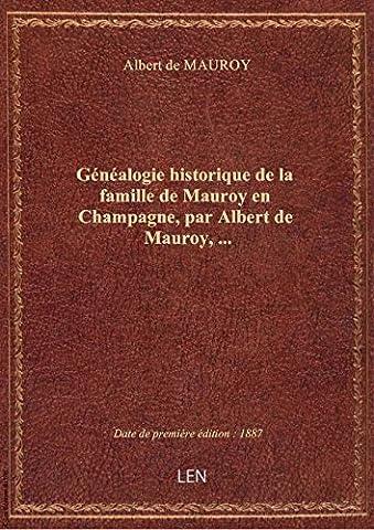 Genealogie Famille - Généalogie historique de la famille de Mauroy