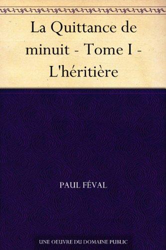Couverture du livre La Quittance de minuit - Tome I - L'héritière