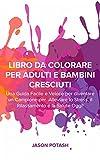 Libro da Colorare per Adulti e Bambini Cresciuti